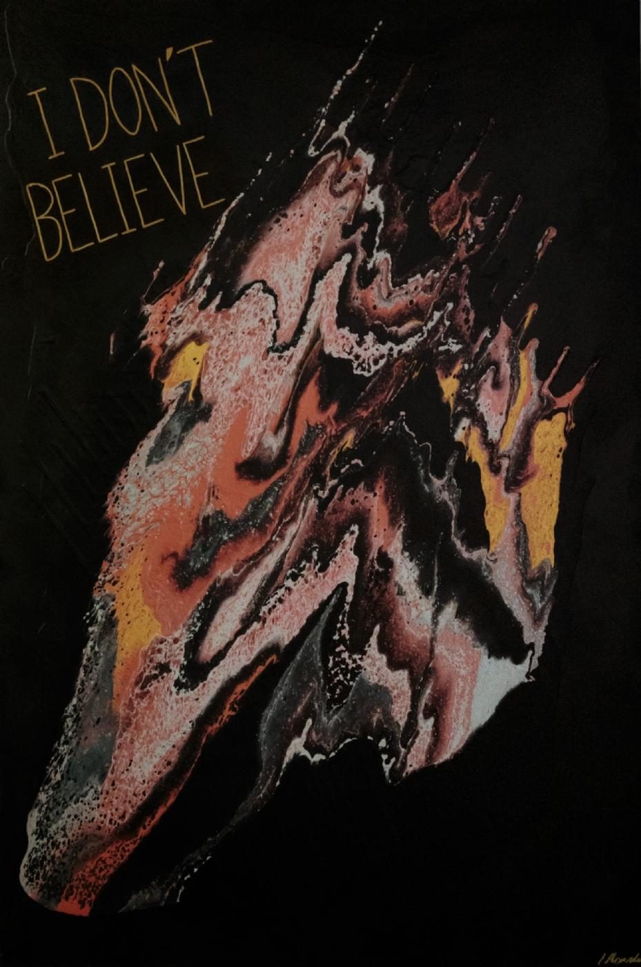 I DON'T BELIEVE | Maleri